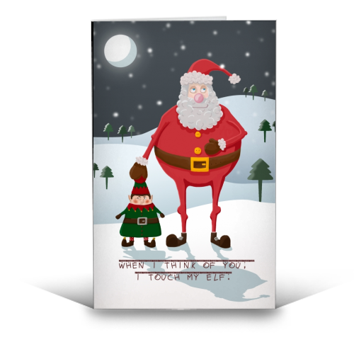 When I think of you, I touch my elf. - funny greeting card by Hannah Hill