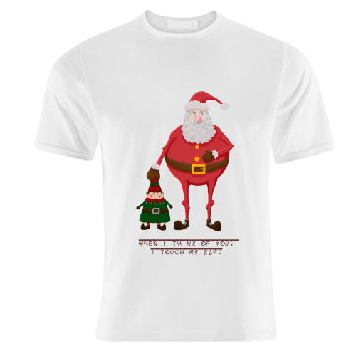 When I think of you, I touch my elf. - unique t shirt by Hannah Hill