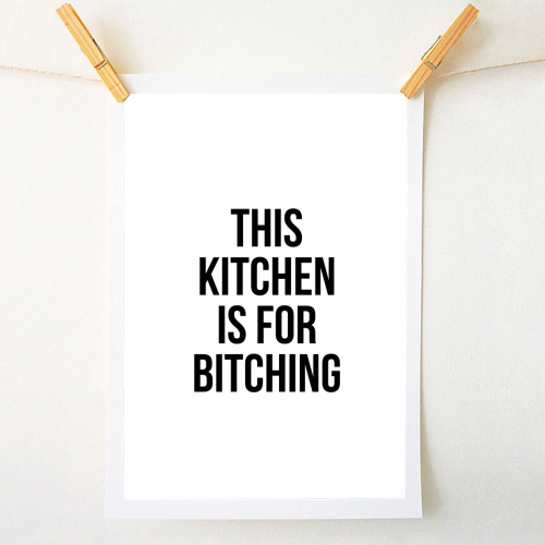 This Kitchen Is For Bitching - original print by The 13 Prints