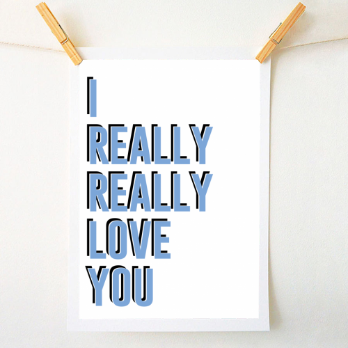 I really really love you - original print by The 13 Prints