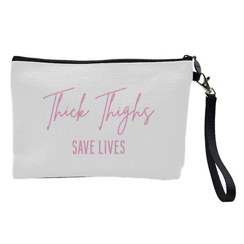 Thick Thighs Save Lives - pretty makeup bag by Sarah Talbot-Goldman