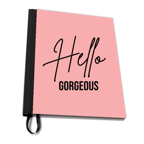 Hello Gorgeous - designed notebook by Sarah Talbot-Goldman