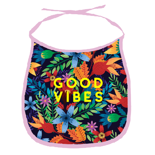 Good Vibes Flowers - funny baby bib by The 13 Prints