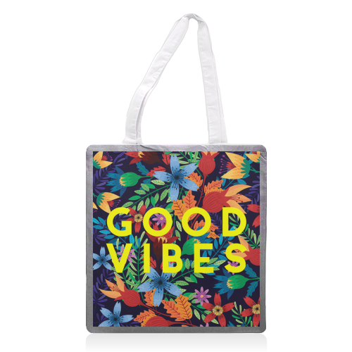 Good Vibes Flowers - printed tote bag by The 13 Prints
