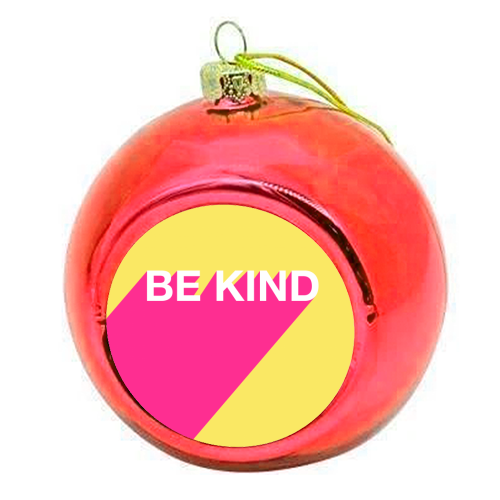 BE KIND TYPOGRAPHY DESIGN - colourful christmas bauble by Adam Regester