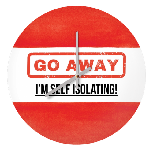 Go Away - I'm Self Isolating (red) - creative clock by Lilly Rose