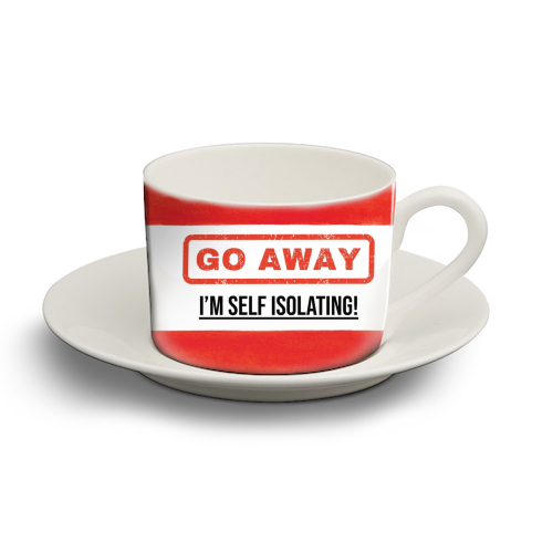 Go Away - I'm Self Isolating (red) - personalised cup and saucer by Lilly Rose
