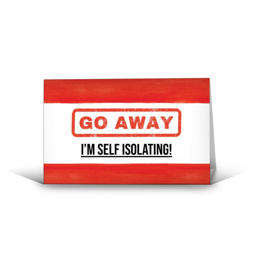 Go Away - I'm Self Isolating (red) - funny greeting card by Lilly Rose