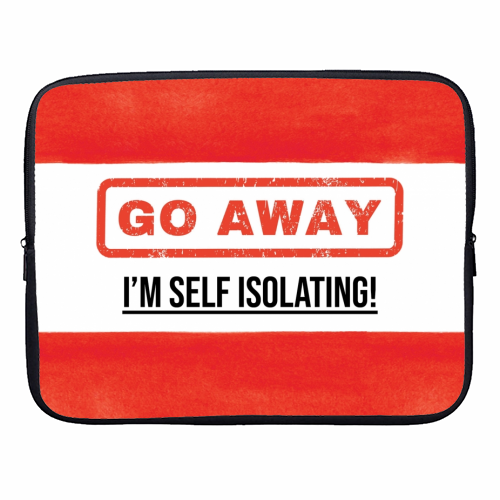 Go Away - I'm Self Isolating (red) - designer laptop sleeve by Lilly Rose
