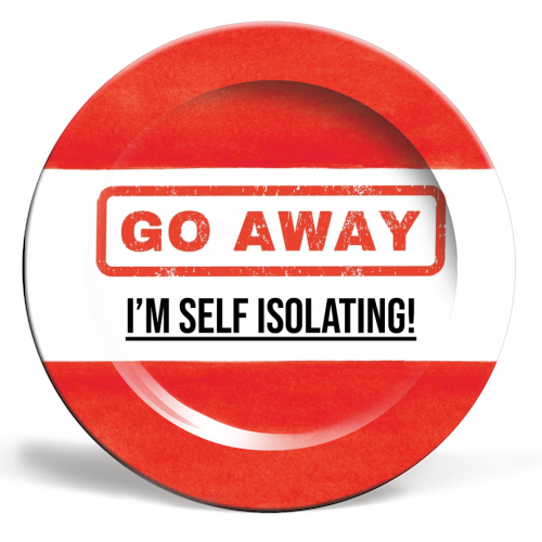 Go Away - I'm Self Isolating (red) - ceramic dinner plate by Lilly Rose