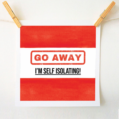 Go Away - I'm Self Isolating (red) - original print by Lilly Rose