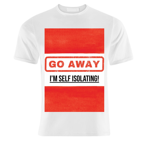 Go Away - I'm Self Isolating (red) - unique t shirt by Lilly Rose