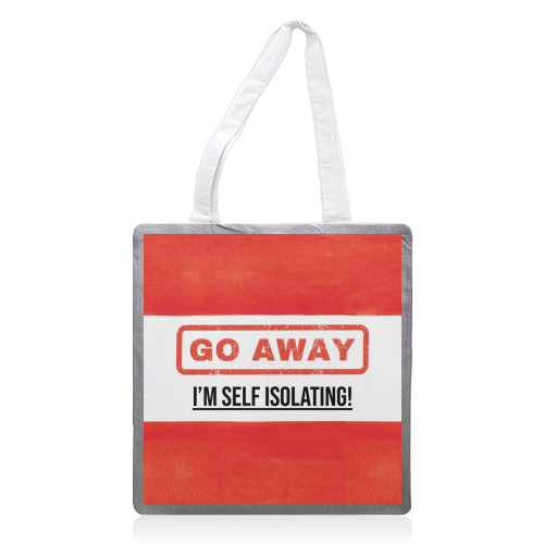 Go Away - I'm Self Isolating (red) - printed tote bag by Lilly Rose