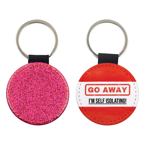 Go Away - I'm Self Isolating (red) - personalised picture keyring by Lilly Rose