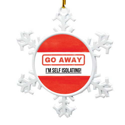 Go Away - I'm Self Isolating (red) - snowflake decoration by Lilly Rose