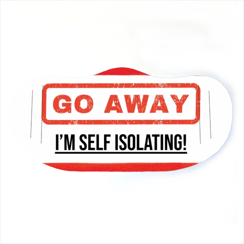 Go Away - I'm Self Isolating (red) - washable face mask by Lilly Rose