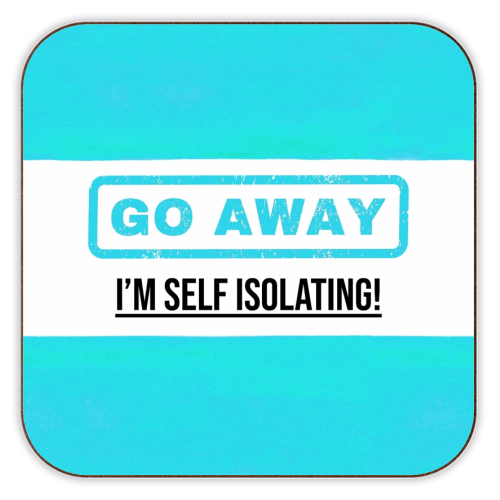 Go Away - I'm Self Isolating (blue) - personalised drink coaster by Lilly Rose