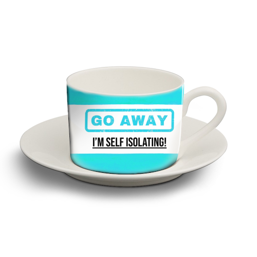 Go Away - I'm Self Isolating (blue) - personalised cup and saucer by Lilly Rose