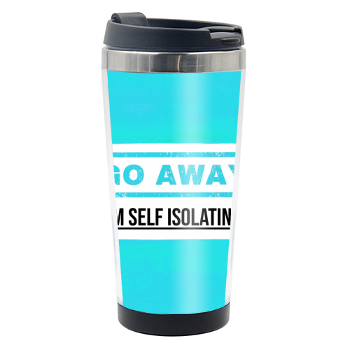 Go Away - I'm Self Isolating (blue) - travel water bottle by Lilly Rose