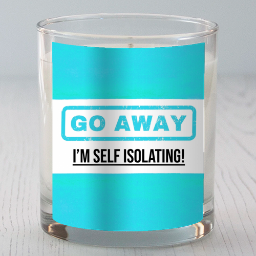 Go Away - I'm Self Isolating (blue) - Candle by Lilly Rose