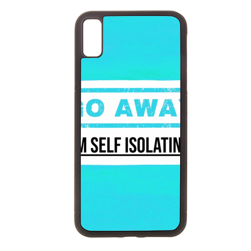 Go Away - I'm Self Isolating (blue) - Rubber phone case by Lilly Rose