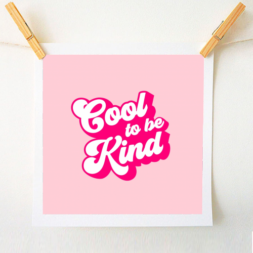 Cool to be Kind - original print by Dominique Vari