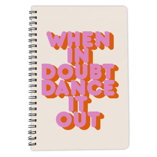 WHEN IN DOUBT DANCE IT OUT - designed notebook by Ania Wieclaw