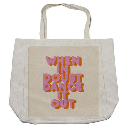 WHEN IN DOUBT DANCE IT OUT - cool beach bag by Ania Wieclaw