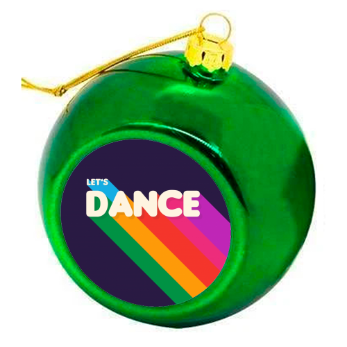 "LET""S DANCE - colourful christmas bauble by Ania Wieclaw"