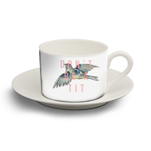 Don't Be A Tit - personalised cup and saucer by The 13 Prints
