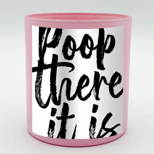 Poop There It Is Bold Script - Candle by Toni Scott