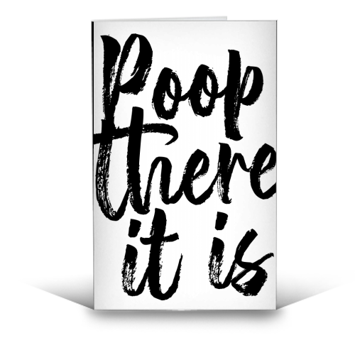 Poop There It Is Bold Script - funny greeting card by Toni Scott