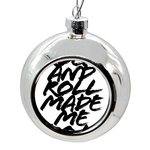 Rock and Roll Made Me Do It Grunge Caps - colourful christmas bauble by Toni Scott