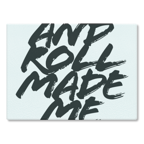 Rock and Roll Made Me Do It Grunge Caps - glass chopping board by Toni Scott