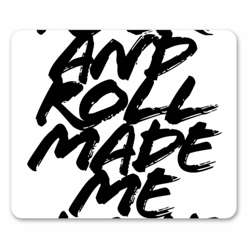Rock and Roll Made Me Do It Grunge Caps - personalised mouse mat by Toni Scott