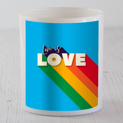 LOVE IS LOVE - Candle by Ania Wieclaw