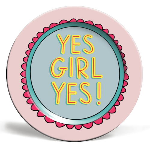 YES GIRL YES! - personalised dinner plate by Hollie Mills