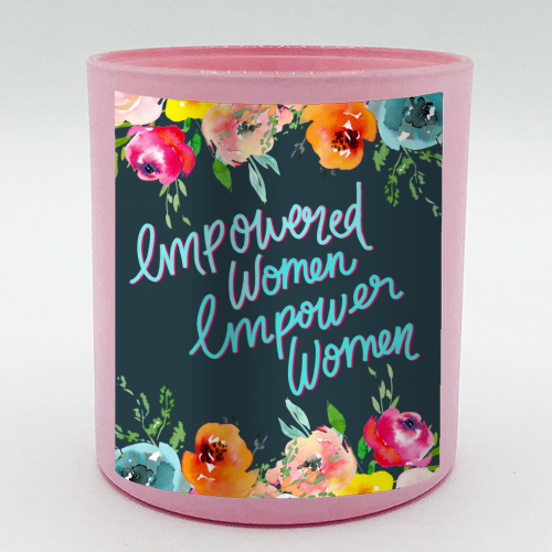 Empowered Women, Empower Women - Candle by Hollie Mills