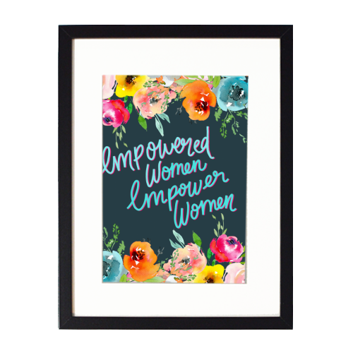 Empowered Women, Empower Women - printed framed picture by Hollie Mills