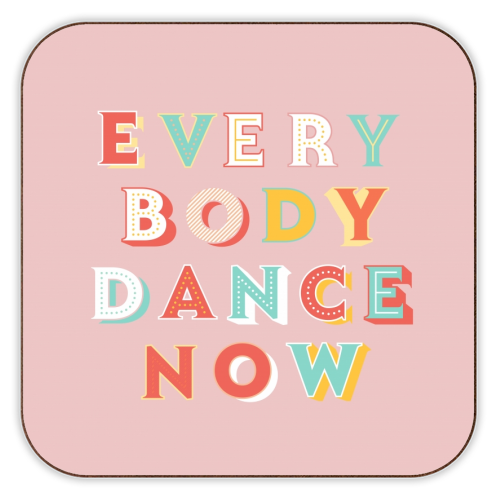 EVERYBODY DANCE NOW - personalised drink coaster by Ania Wieclaw
