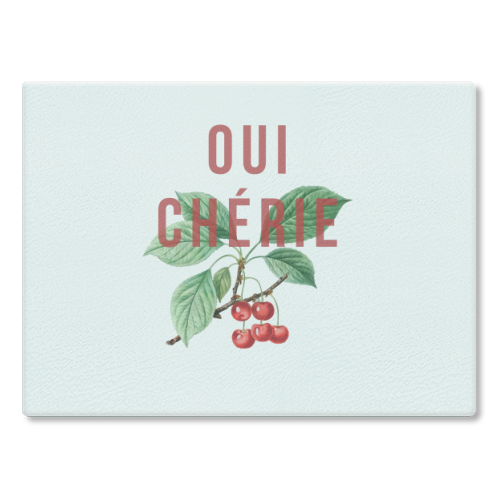 Oui Cherie - glass chopping board by The 13 Prints