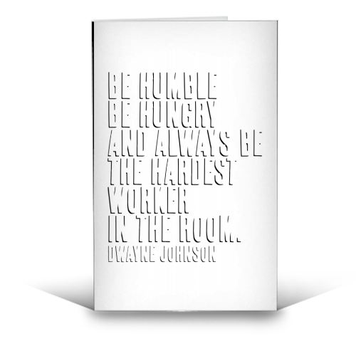 Be Humble, Be Hungry, and Always be the Hardest Worker In the Room. -Dwayne Johnson Quote Shadow Font - funny greeting card by Toni Scott