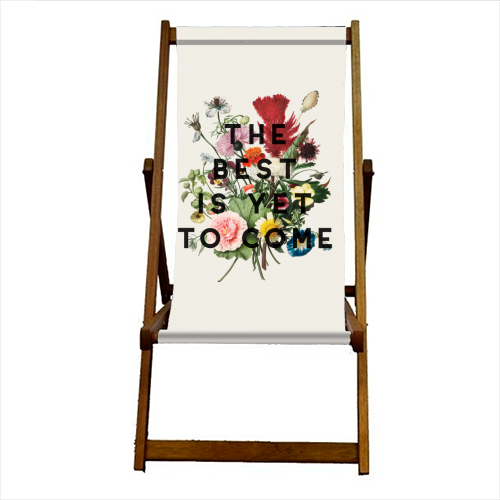 The Best Is Yet To Come - canvas deck chair by The 13 Prints