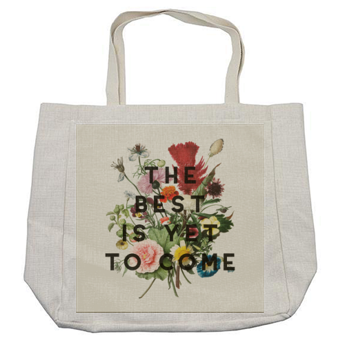 The Best Is Yet To Come - cool beach bag by The 13 Prints