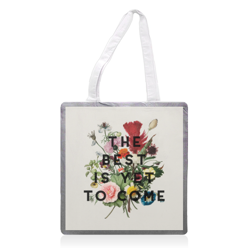 The Best Is Yet To Come - printed tote bag by The 13 Prints
