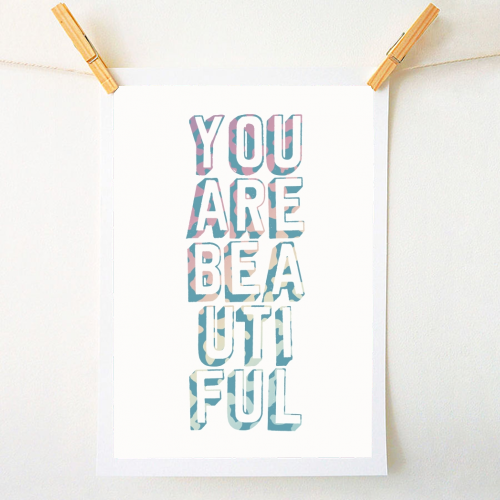You are beautiful - original print by Cheryl Boland