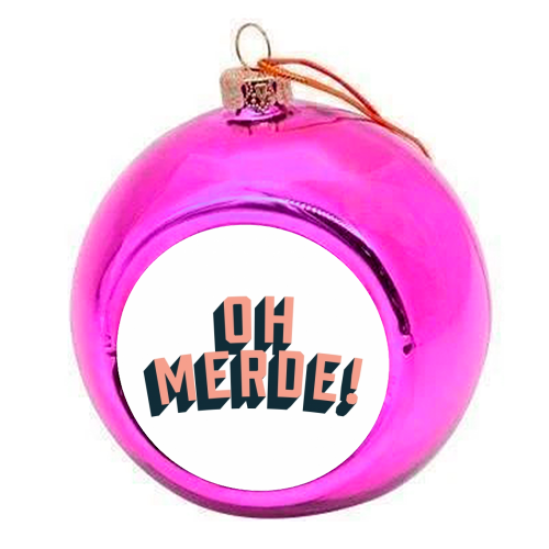 Oh Merde! - colourful christmas bauble by The Native State