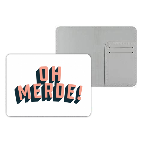 Oh Merde! - designer passport cover by The Native State