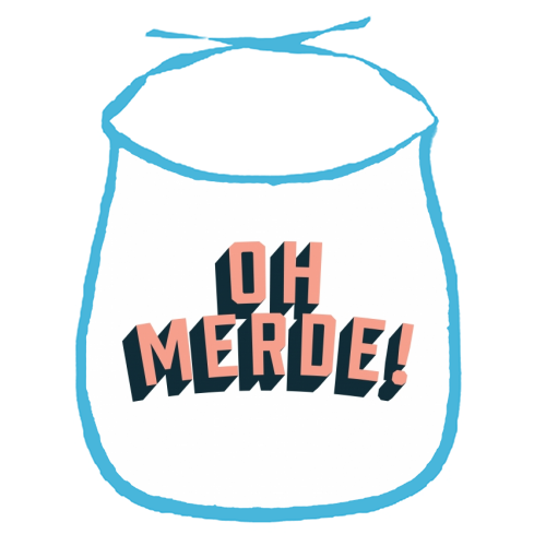 Oh Merde! - funny baby bib by The Native State