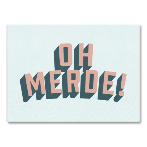 Oh Merde! - glass chopping board by The Native State